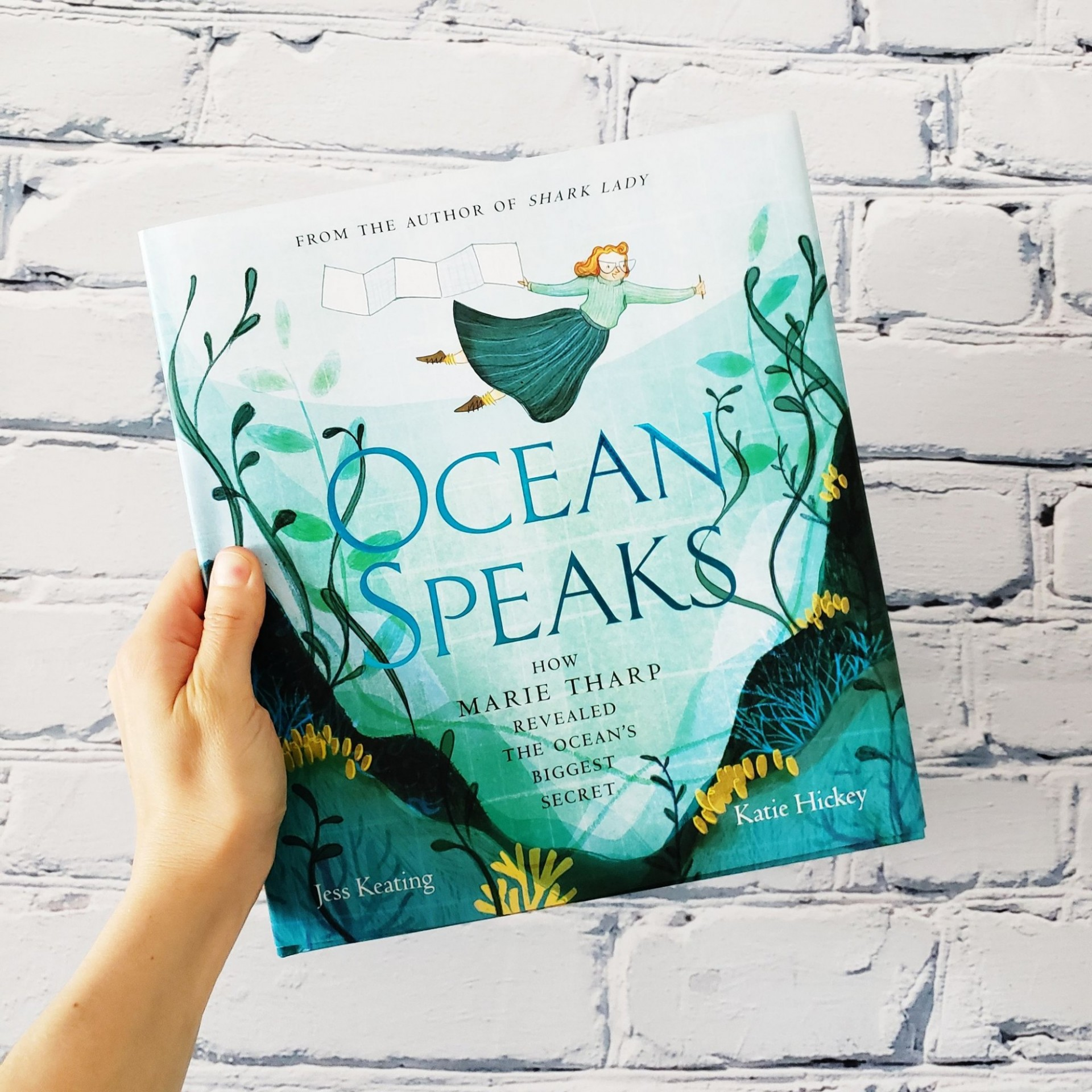 Ocean Speaks: How Marie Tharp Revealed the Ocean's Biggest Secret by Jess Keating
